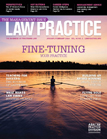 January/February 2014 | Law Practice Magazine | The Management Issue